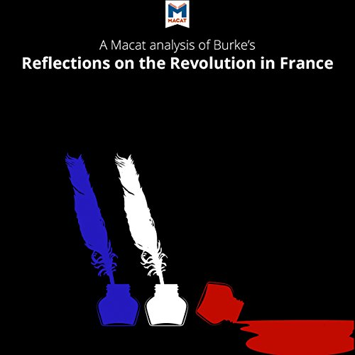 A Macat Analysis of Edmund Burke's Reflections on the Revolution in France audiobook cover art