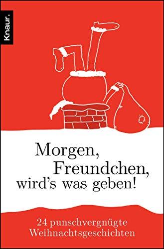 Buchseite und Rezensionen zu 'Morgen, Freundchen, wird's was geben!: 24 punschvergnügte Weihnachtsgeschichten' von Mia Jäger