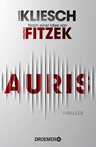 Auris: Thriller. Nach einer Idee von Sebastian Fitzek (Ein Jula und Hegel-Thriller 1)