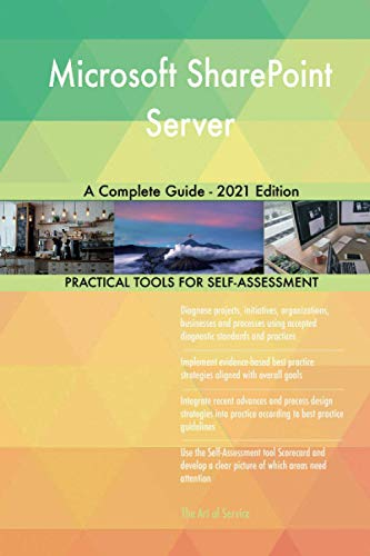 Microsoft SharePoint Server A Complete Guide - 2021 Edition