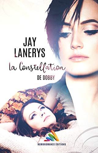 La constellation de Dobby: Roman lesbien, livre lesbien