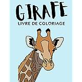 Girafe Livre de Coloriage: Cahier De Coloriage de Girafe, Cahier De Coloriage de Giraffa Camelopardalis, Ruminants, Plus de 40 Pages à Colorier, Coloriages Parfaits Pour Les Garçons, Les Filles, et Enfants de 4 à 8 Ans et Plus - 🔥 ✅ 🇫🇷