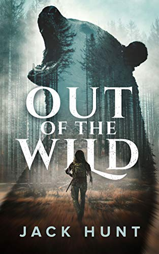 Out of the Wild: A Wilderness Survival Thriller by [Jack Hunt]