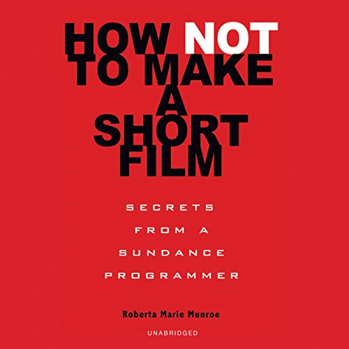 Couverture de How Not to Make a Short Film