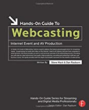 Hands-On Guide to Webcasting: Internet Event and AV Production (Hands-On Guide Series)