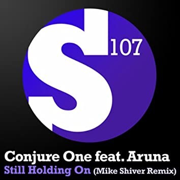 Still Holding On (Mike Shiver Remix)