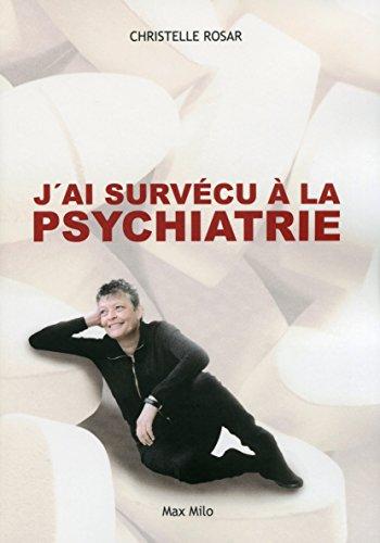 J'ai survécu à la psychiatrie PDF Books