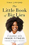 The Little Book of Big Lies: A Journey into Inner Fitness