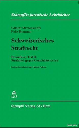 Schweizerisches Strafrecht Besonderer Teil II: Straftaten gegen Gemeininteressen