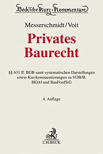 Privates Baurecht: Kommentar zu §§ 631 ff. BGB samt systematischen Darstellungen sowie Kurzkommentierungen zu VOB/B, HOAI und BauFordSiG (Beck'sche Kurz-Kommentare, Band 60)