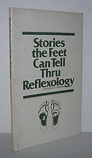 Stories That Feet Can Tell Thru Reflexology