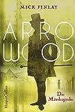 Arrowood - Die Mördergrube: Kriminalroman für Sherlock Holmes Fans von Finlay, Mick