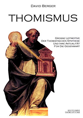 Thomismus: Grosse Leitmotive der thomistischen Synthese