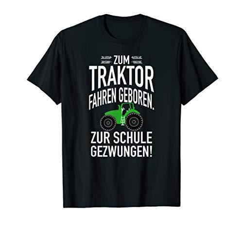 Zum Traktor fahren geboren. Zur Schule gezwungen - T-Shirt T-Shirt