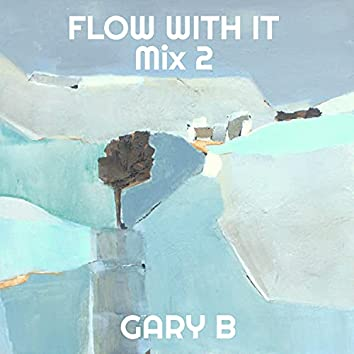 Flow With It - mix 2