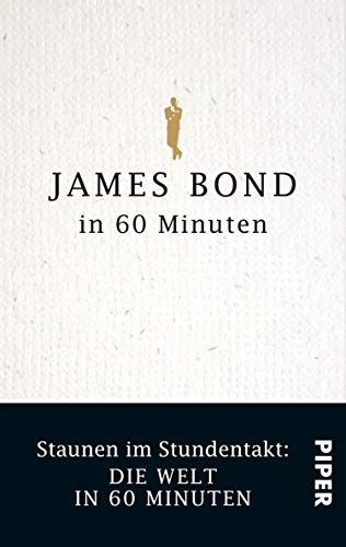 James Bond in 60 Minuten: Staunen im Stundentakt – Die Welt in 60 Minuten