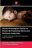 Stress Psicológico Contra os Níveis de Prolactino Sérico em Mulheres Lactantes
