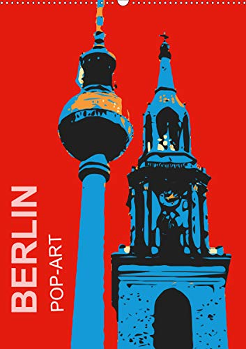 BERLIN POP-ART (Wandkalender 2021 DIN A2 hoch)