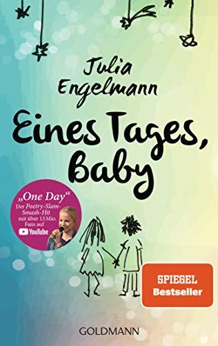 "Eines Tages, Baby: Poetry-Slam-Texte - Mit ""One Day"", dem Poetry-Slam-Smash-Hit mit über 13 Mio. Fans auf YouTube"