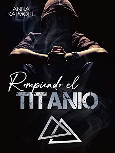 Rompiendo el Titanio (Raffael y Sebastián nº 3)