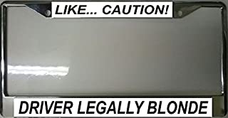 License Plates Online Like. Caution Driver Legally Blonde Frame