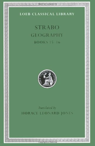 Strabo: Geography, Books 15-16 (Loeb Classical Library No. 241) (Volume VII)