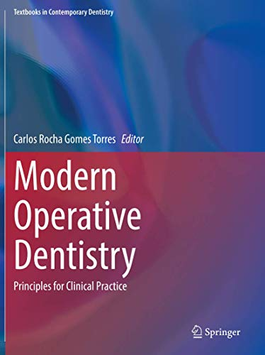 Modern Operative Dentistry: Principles for Clinical Practice (Textbooks in Contemporary Dentistry)