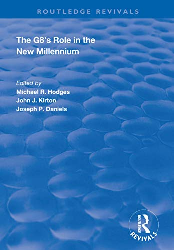 The G8's Role in the New Millennium (Routledge Revivals) (English Edition)