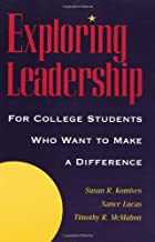 Exploring Leadership: For College Students Who Want to Make a Difference (Jossey Bass Higher and Adult Education Series)