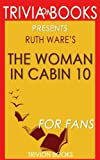 Trivia: The Woman in Cabin 10 by Ruth Ware