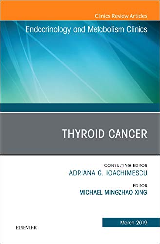 Compare Textbook Prices for Thyroid Cancer, An Issue of Endocrinology and Metabolism Clinics of North America Volume 48-1 The Clinics: Internal Medicine Volume 48-1 1 Edition ISBN 9780323610780 by Xing MD  PhD, Michael Mingzhao