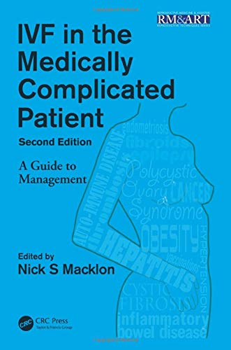 Compare Textbook Prices for IVF in the Medically Complicated Patient, Second Edition Reproductive Medicine and Assisted Reproductive Techniques Series 2 Edition ISBN 9781482206692 by Macklon, Nick