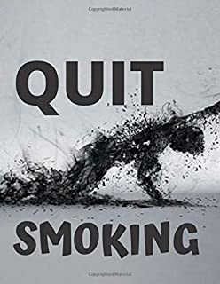 Quit Smoking Notebook Journal: Vol.1 Easy Way To Stop Smoking For Men And Women National No Smoking Day Gift For Your Lovi...