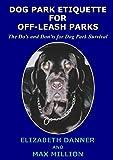 Dog Park Etiquette for Off-Leash Parks