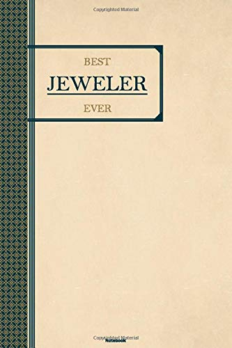 Best Jeweler Ever Notebook: Jeweler Journal 6 x 9 inch Book 120 lined pages gift