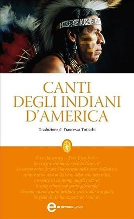 Canti degli indiani dAmerica (eNewton Classici)