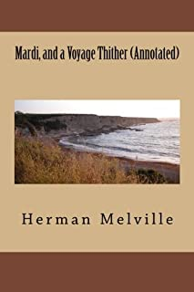 Mardi, and a Voyage Thither (Annotated)