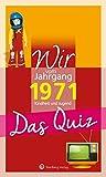 Wir vom Jahrgang 1971 - Das Quiz: Kindheit und Jugend (Jahrgangsquizze)