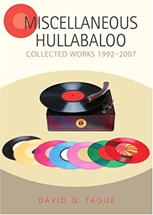 Miscellaneous Hullabaloo:collected Works