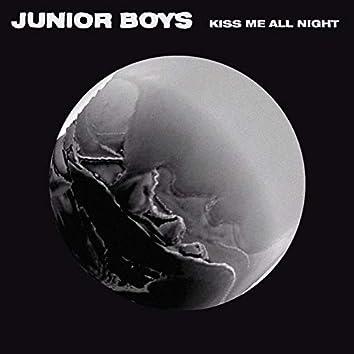 Kiss Me All Night