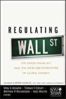 Regulating Wall Street: The Dodd-Frank Act and the New Architecture of Global Finance (Wiley Finance)