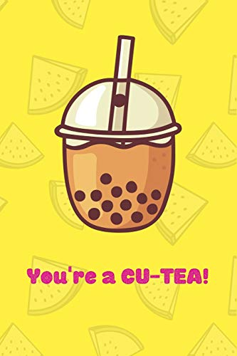 You're A CU-TEA Notebook gift idea for Bubble Tea Lovers, girlfriend, boyfriend: Dotted Blank pages notebook for taking notes and jotting down ideas