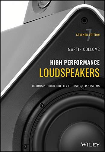 High Performance Loudspeakers: Optimising High Fidelity Loudspeaker Systems