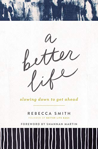 A Better Life: Slowing Down to Get Ahead