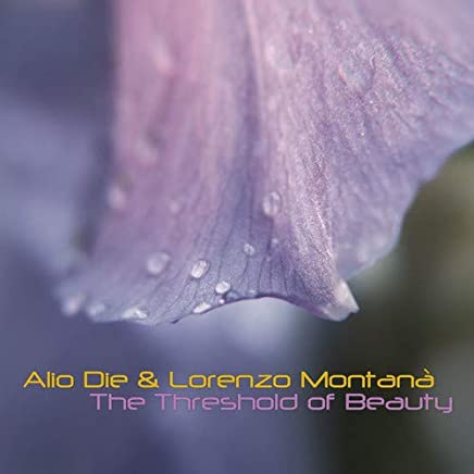 Alio Die & Lorenzo Montana - The Threshold Of Beauty (2019) LEAK ALBUM
