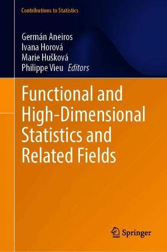 Functional and High-Dimensional Statistics and Related Fields (Contributions to Statistics)