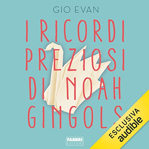 I ricordi preziosi di Noah Gingols copertina