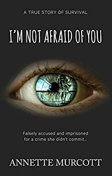 I'm Not Afraid of You by [Annette Murcott]