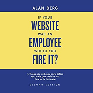 If Your Website Was an Employee, Would You Fire It? audiobook cover art