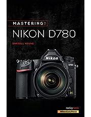 Mastering the Nikon D780